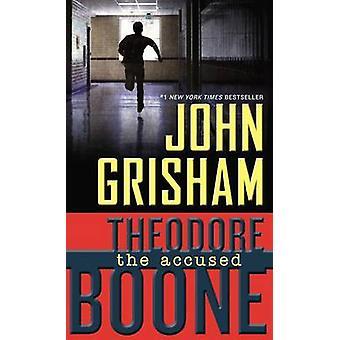 Theodore Boone - The Accused by John Grisham - 9780142426135 Book