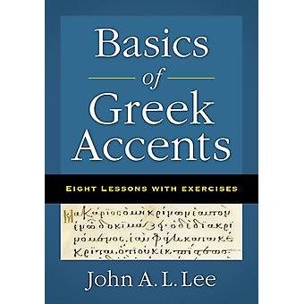 Basics of Greek Accents by John A LLee