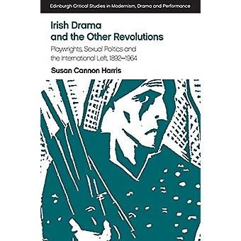 Irish Drama and the Other Revolutions by Susan Cannon Harris