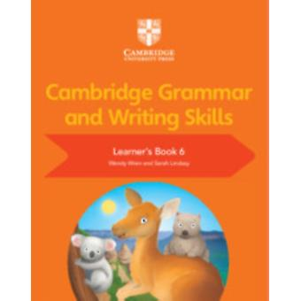 Cambridge Grammar and Writing Skills Learners Book 6 by Wendy Wren