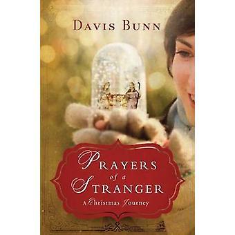 Prayers of a Stranger  A Christmas Story by Davis Bunn