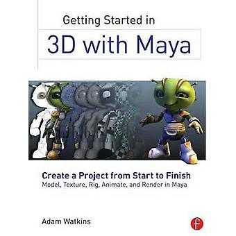 Getting Started in 3D with Maya - Create a Project from Start to Finis