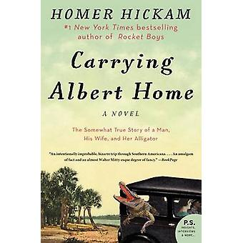 Carrying Albert Home - The Somewhat True Story of a Man - His Wife - a