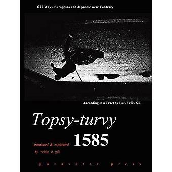 Topsyturvy 1585 by Gill & Robin D.
