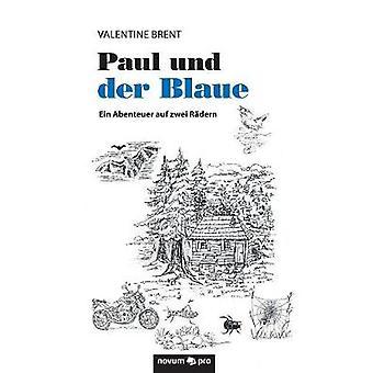 Paul und der Blaue by Brent & Valentine