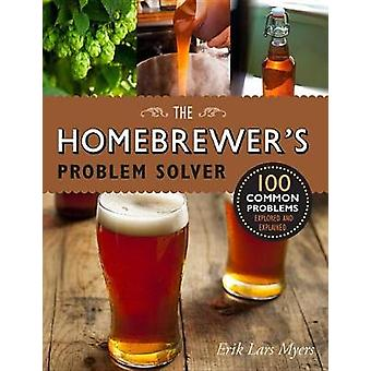 Homebrewer's Problem Solver - 100 Common Problems Explored and Explain