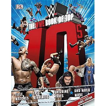 The Wwe Book of Top 10s by Dean Miller - 9781465462640 Book