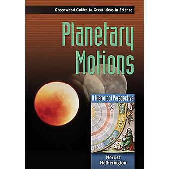 Planetary Motions A Historical Perspective by Hetherington & Norriss