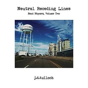Neutral Receding Lines Road Rhymes Volume Two by j.d.tulloch