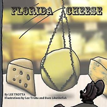 Florida Cheese by Trotta & Lee