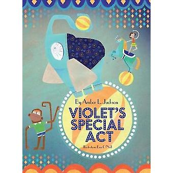 Violets Special Act by Jackson & Amber L