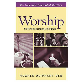 Worship by Old & Hughes Oliphant