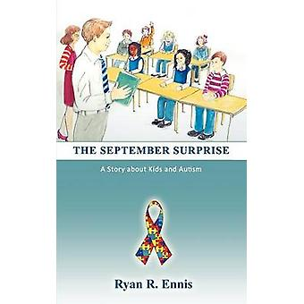 THE SEPTEMBER SURPRISE A Story about Kids and Autism by Ennis & Ryan R