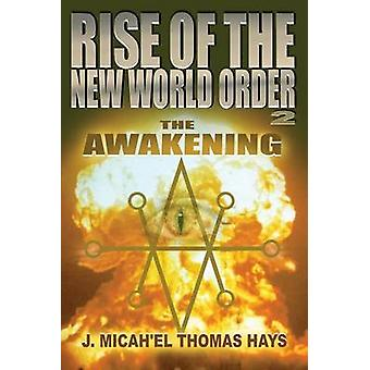 Rise of the New World Order 2 The Awakening by Hays & J. Micahel Thomas
