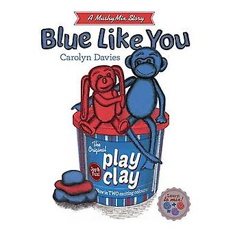 Blue Like You Mushymix Stories di Davies & Carolyn