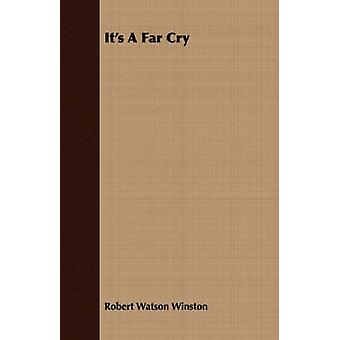Its a Far Cry by Winston & Robert Watson