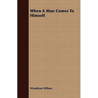 When a Man Comes to Himself by Wilson & Woodrow