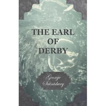 The Earl of Derby by Saintsbury & George