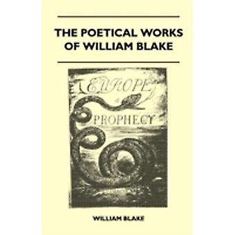 The Poetical Works Of William Blake by Blake & William