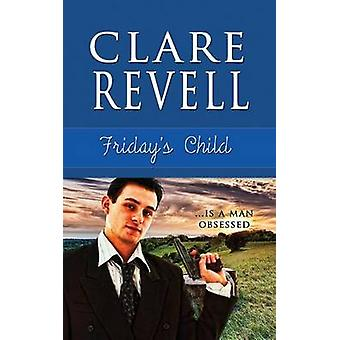 Fridays Child by Revell & Clare