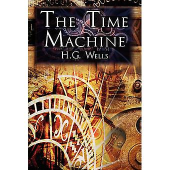 The Time Machine H.G. Wells Groundbreaking Time Travel Tale Classic Science Fiction by Wells & H. G.