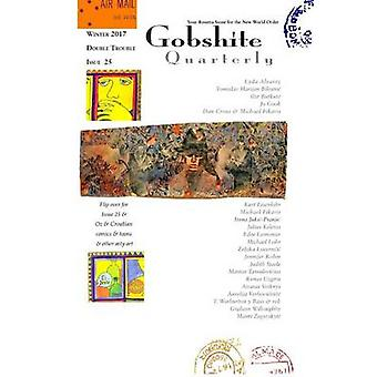 Gobshite Quarterly 2526 WinterSpring 2017 by steele & judith