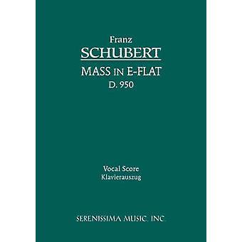 Mass in Eflat D.950 Vocal score by Schubert & Franz Peter