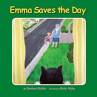 Emma Saves the Day by Eichler & Darlene