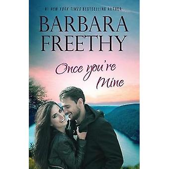 Once Youre Mine by Freethy & Barbara