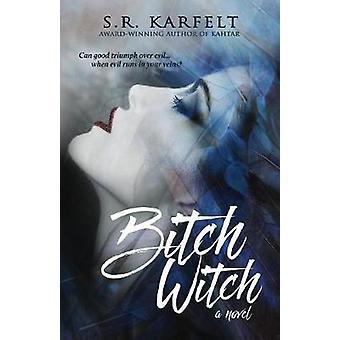 Bitch Witch by Karfelt & S.R.