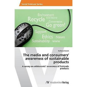 The media and consumers awareness of sustainable products by Storch Stefanie