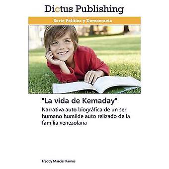 La Vida de Kemaday by Ramos Freddy Marcial