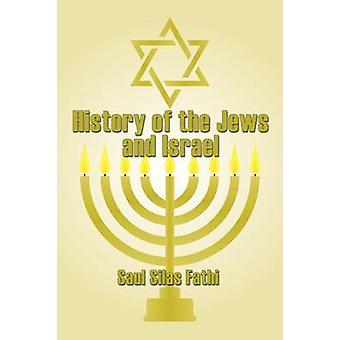 History of the Jews and Israel by Fathi & Saul Silas