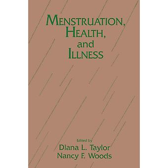 Menstruation Health And Illness by Taylor & Diana L.