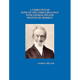 A Narrative of Some of the Lords Dealings with George Mueller Written by Himself Vol. IIV by Mueller & George