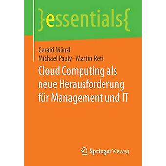 Cloud Computing als neue Herausforderung fr Management und IT by Mnzl & Gerald
