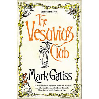 The Vesuvius Club - A Bit of Fluff by Mark Gatiss - 9780743483797 Book