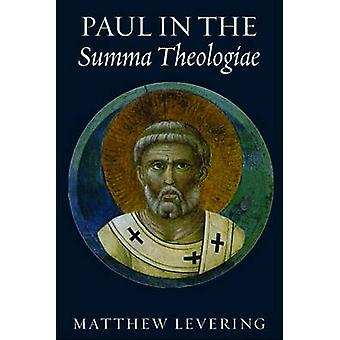 Paul in the Summa Theologiae by Matthew Levering - 9780813225975 Book