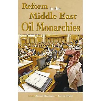 Reform in the Middle East Oil Monarchies by Anoushiravan Ehteshami -