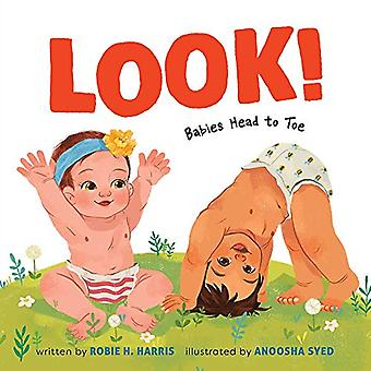 Look! - Babies Head to Toe by Robie H. Harris - 9781419732034 Book