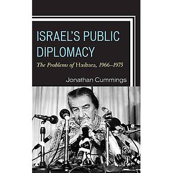 Israel's Public Diplomacy - The Problems of Hasbara - 1966-1975 by Jon