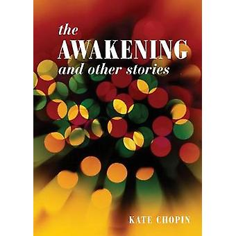 The Awakening and Other Stories by Kate Chopin - 9781513261591 Book