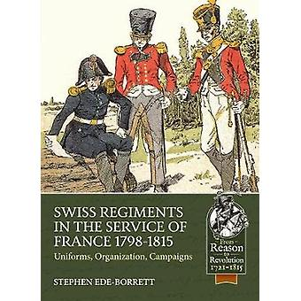 Swiss Regiments in the Service of France 1798-1815 - Uniforms - Organi