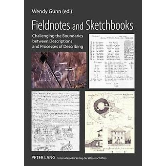 Fieldnotes and Sketchbooks - Challenging the Boundaries Between Descri