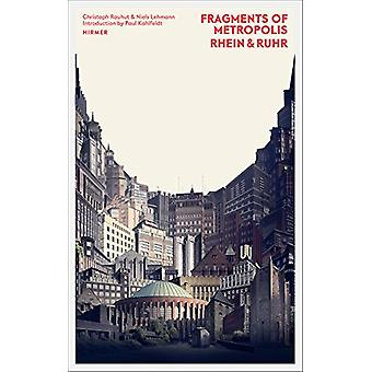 Fragments of Metropolis - Rhein & Ruhr - Expressionist Heritage of