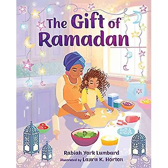 The Gift of Ramadan by The Gift of Ramadan - 9780807529065 Book