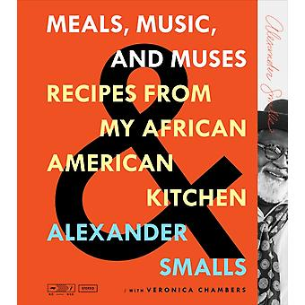 Meals Music and Muses by Alexander Smalls