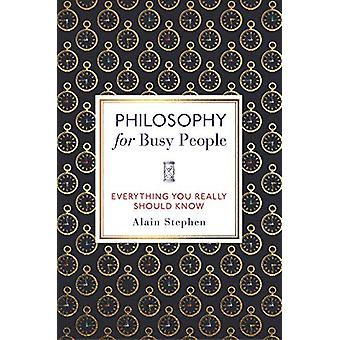 Philosophy for Busy People by Alain Stephen - 9781789290653 Book