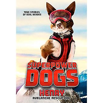 Superpower Dogs - Henry - Avalanche Rescue Dog by Cosmic Picture - 9780