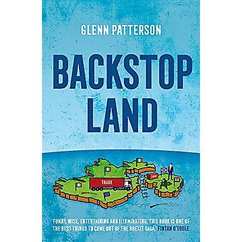 Backstop Land by Glenn Patterson - 9781838932022 Book